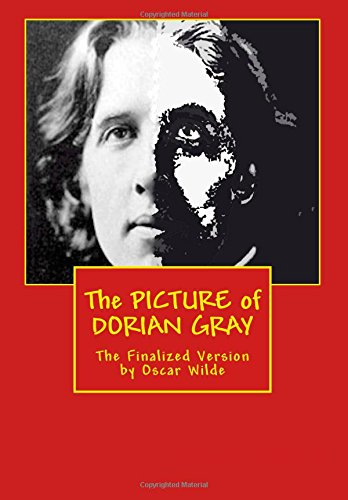 The PICTURE of DORIAN GRAY: The Finalized Version by Oscar Wilde