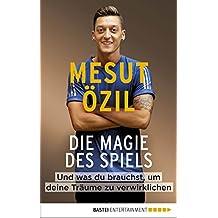 Die Magie des Spiels: Und was du brauchst, um deine Träume zu verwirklichen (German Edition)