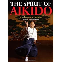 The Spirit of Aikido by Kisshomaru Ueshiba (2012-09-04)