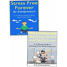 Eliminate Stress, Double Your Income: How to Eliminate Bad Stress, Double Your Productivity and Achieve More with Less in 30 Days or Less (English Edition)