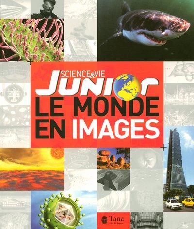 Le monde en images par Sciences&Vie Junior