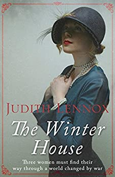 The Winter House: A sweeping drama of love and friendship by [Lennox, Judith]