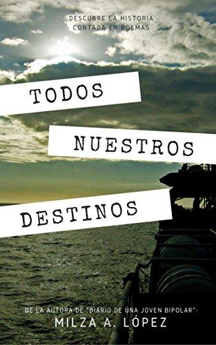 Todos Nuestros Destinos por Milza Lopez