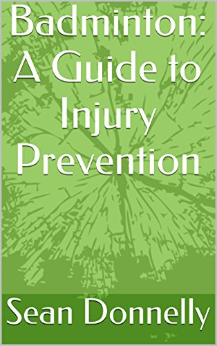 Badminton: A Guide to Injury Prevention (English Edition) por Sean Donnelly