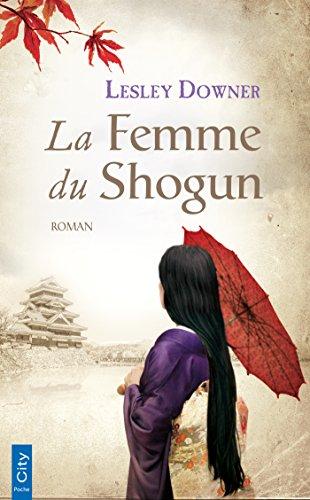 La femme du Shogun - Lesley Downer