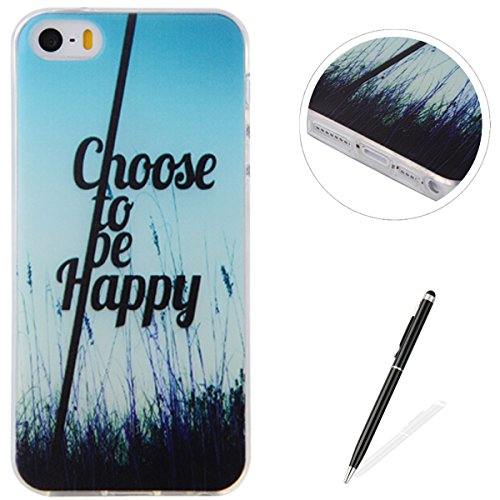 Apple iPhone 5/5S/SE Case,Feeltech |Gratuit Stylet| Premium Slim Coque TPU Gel Ultra Mince Étui Protecteur Housse Clair Nouveau Collection Avec Silicium Colorée Dessin Motif Protection Couverture Arri Choose to be happy