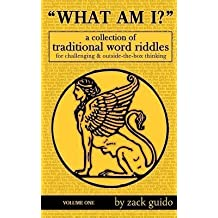 [(What Am I? : A Collection of Traditional Word Riddles - Volume One)] [By (author) Zack Guido] published on (October, 2014)