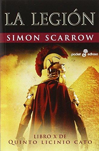 La Legión (X): Libro X de Quinto Licinio Cato (Pocket edhasa)