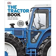 The Tractor Book: The Definitive Visual History (Dk)