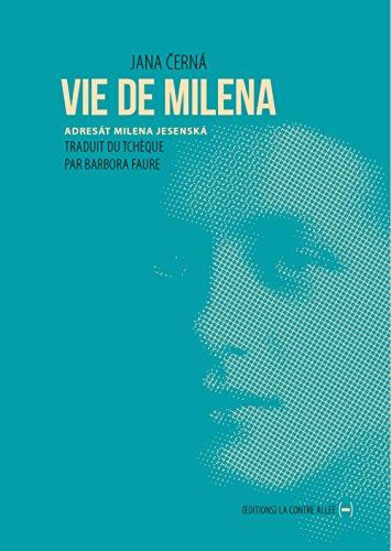 Vie de Milena : De Prague à Vienne par Jana Cerna