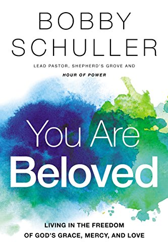 You Are Beloved: Living in the Freedom of God's Grace, Mercy, and Love (English Edition)