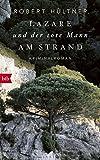 Lazare und der tote Mann am Strand: Kriminalroman - Robert Hültner