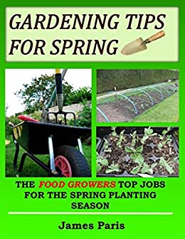 Gardening Tips For Spring The Food Growers Top Jobs For