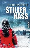 Stiller Hass: Kriminalroman (Rebekka-Holm-Reihe 5)