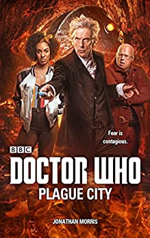 Doctor Who: Plague City by [Morris, Jonathan]