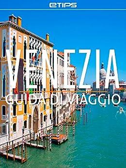Venezia Guida di Viaggio di [LTD, eTips]