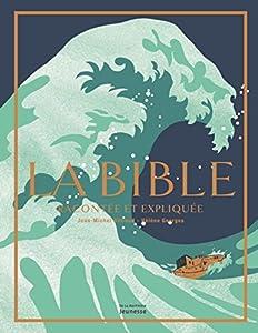 """Afficher """"La Bible racontée et expliquée"""""""