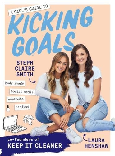 A Girl's Guide to Kicking Goals por Laura Henshaw