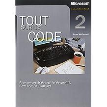 Tout sur le code : Pour concevoir du logiciel de qualité, dans tous les langages