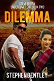 Dilemma (Steve Regan Undercover Cop Book 2)
