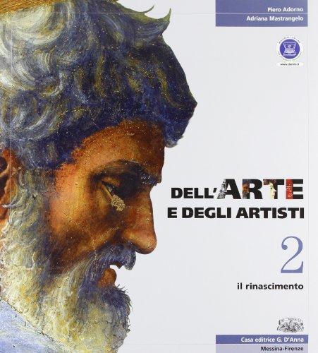 Dell'arte e degli artisti. Per le Scuole superiori. Con espansione online: 2