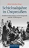 Schicksalsjahre in Ostpreußen: Kindheitserinnerungen an das Kriegsende und die Nachkriegszeit - RAUTENBERG Verlag