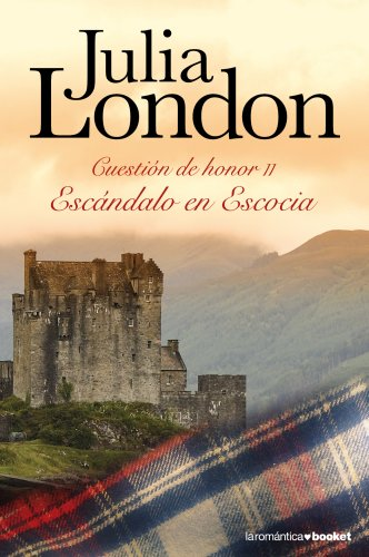 Escándalo en Escocia: Cuestión de Honor II par JULIA LONDON