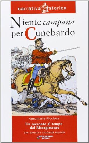 Niente campana per Cunebardo. Un racconto al tempo del Risorgimento
