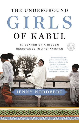 The Underground Girls of Kabul: In Search of a Hidden Resistance in Afghanistan (Officer Jenny)