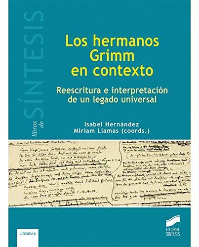 Los hermanos Grimm en contexto (Libros de Síntesis) por Isabel/Llamas, Miriam (coordinadoras) Hérnandez