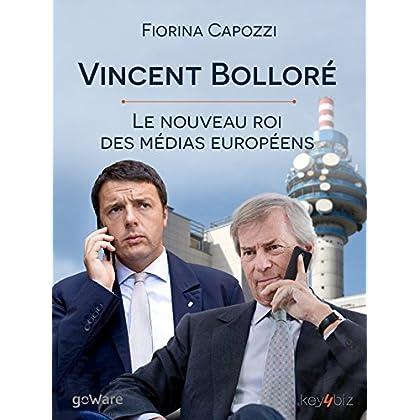 Vincent Bolloré. Le nouveau roi des médias européens (Pamphlet - goWare)