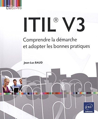 ITIL® V3 - Comprendre la démarche et adopter les bonnes pratiques par Jean-Luc BAUD
