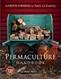 The Permaculture Handbook: Garden Farming for Town and Country