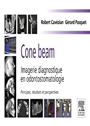 Cone beam : Imagerie diagnostique en odontostomatologie: Principes, résultats et perspectives