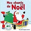 Mes chants de Noël - 6 chants à écouter, 6 images à regarder