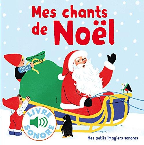 Mes chants de Noël: 6 chants à écouter, 6 images à regarder par Collectif