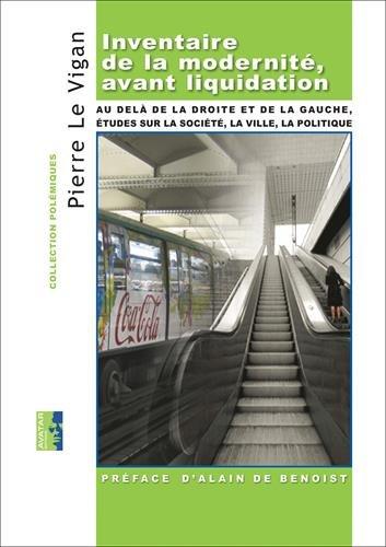 Inventaire de la modernité, avant liquidation par Pierre Le Vigan