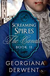 Screaming Spires (The Cavaliers Series: Book Two): A vampire romance trilogy (The Cavaliers Trilogy 2)