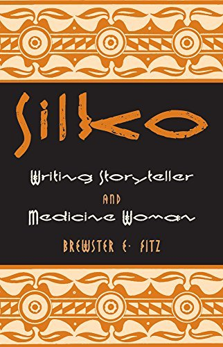 Silko: Writing Storyteller and Medicine Woman (American Indian Literature and Critical Studies Series) by Brewster E Fitz (2005-08-01)