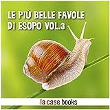 Scarica Libro Le piu belle favole di Esopo 3 (PDF,EPUB,MOBI) Online Italiano Gratis