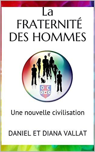 Couverture du livre La Fraternité des Hommes: Une nouvelle civilisation (Lumière et Vie t. 10)