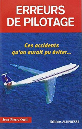 Erreurs de pilotage : Ces accidents qu'on aurait pu éviter. par Jean-Pierre Otelli