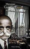 Monsieur Gurdjieff und seine Idioten - Paris 1949: Aus den Tagebüchern und Memoiren zweier Reisender in die Wirklichkeit