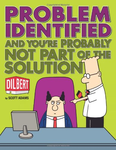 Problem Identified: And You're Probably Not Part of the Solution (Dilbert) por Scott Adams