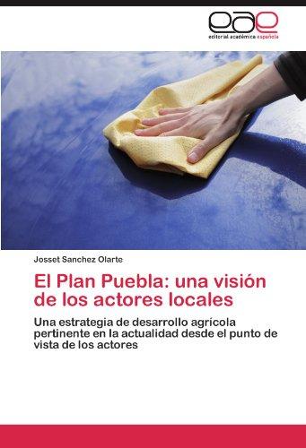 El Plan Puebla: Una Vision de Los Actores Locales por Josset Sanchez Olarte