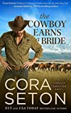 Front cover for the book The Cowboy Earns a Bride (The Cowboys of Chance Creek, #8) by Cora Seton