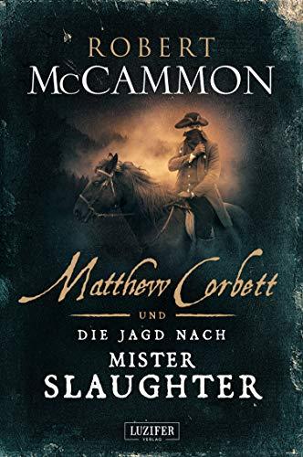 MATTHEW CORBETT und die Jagd nach Mister Slaughter: Roman