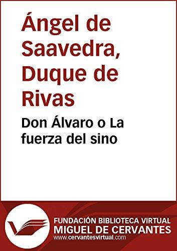 Don Álvaro o La fuerza del sino (Biblioteca Virtual Miguel de Cervantes)