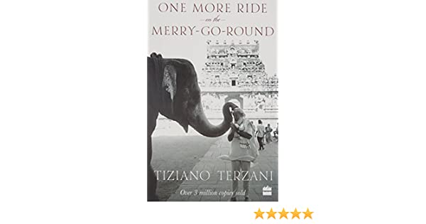 One more ride on the merry go round amazon felix bolling one more ride on the merry go round amazon felix bolling tiziano terzani 9789350297155 books fandeluxe Choice Image