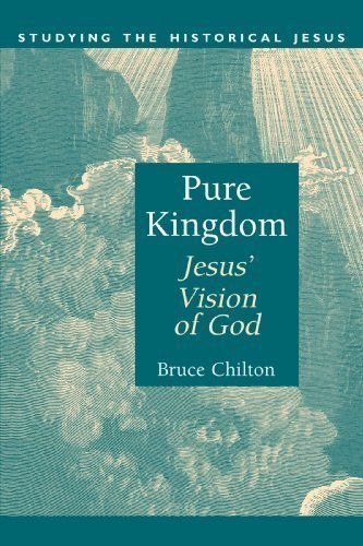 Pure Kingdom (Studying the Historical Jesus) by Bruce Chilton (1996-05-03)